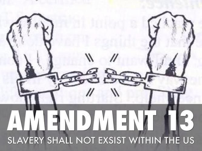13 The 13th Amendment To The Constitution Declared Sutori